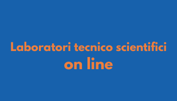 Laboratori tecnico scientifici on line